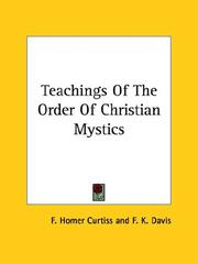 Cover of: Teachings of the Order of Christian Mystics | Frank Homer Curtiss