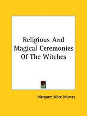 Cover of: Religious And Magical Ceremonies Of The Witches