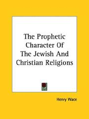 Cover of: The Prophetic Character of the Jewish and Christian Religions