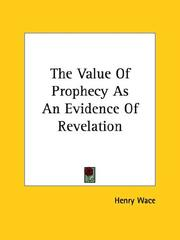 Cover of: The Value Of Prophecy As An Evidence Of Revelation