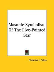 Cover of: Masonic Symbolism Of The Five-Pointed Star | Chalmers I. Paton