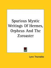 Cover of: Spurious Mystic Writings of Hermes, Orpheus and the Zoroaster