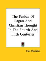 Cover of: The Fusion of Pagan and Christian Thought in the Fourth and Fifth Centuries
