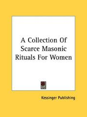 Cover of: A Collection Of Scarce Masonic Rituals For Women | Kessinger Publishing