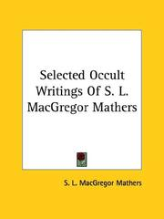 Cover of: Selected Occult Writings Of S. L. MacGregor Mathers