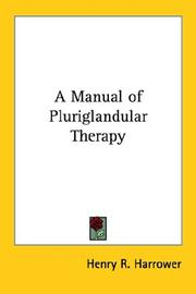 Cover of: A Manual of Pluriglandular Therapy | Henry R. Harrower