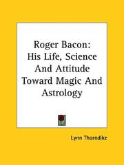 Cover of: Roger Bacon: His Life, Science and Attitude Toward Magic and Astrology