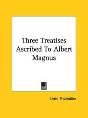 Cover of: Three Treatises Ascribed to Albert Magnus