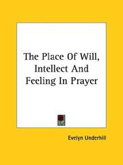 Cover of: The Place of Will, Intellect and Feeling in Prayer