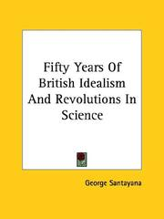 Cover of: Fifty Years of British Idealism and Revolutions in Science