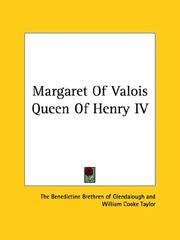 Cover of: Margaret of Valois Queen of Henry IV | Benedictine Brethren of Glendalough