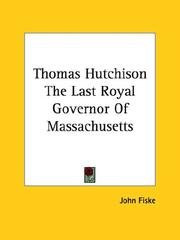 Cover of: Thomas Hutchison: The Last Royal Governor of Massachusetts
