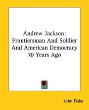 Cover of: Andrew Jackson: Frontiersman and Soldier and American Democracy 70 Years Ago