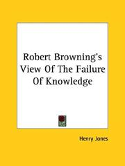 Cover of: Robert Browning's View of the Failure of Knowledge