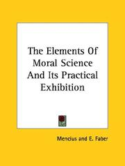 Cover of: The Elements of Moral Science and Its Practical Exhibition