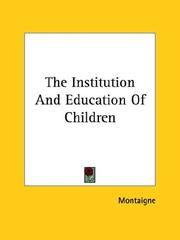 Cover of: The Institution and Education of Children