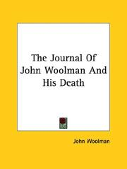 Cover of: The Journal of John Woolman and His Death