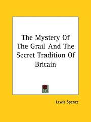 Cover of: The Mystery of the Grail and the Secret Tradition of Britain