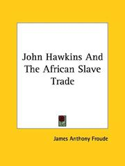 Cover of: John Hawkins and the African Slave Trade | James Anthony Froude