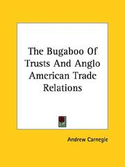 Cover of: The Bugaboo of Trusts and Anglo American Trade Relations