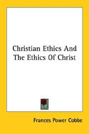 Cover of: Christian Ethics and the Ethics of Christ
