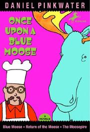Cover of: Once Upon a Blue Moose | Daniel Manus Pinkwater