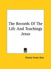 Cover of: The Records of the Life and Teachings Jesus