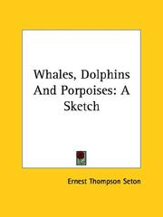 Cover of: Whales, Dolphins and Porpoises: A Sketch