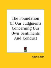 Cover of: The Foundation of Our Judgments Concerning Our Own Sentiments and Conduct