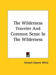 Cover of: The Wilderness Traveler and Common Sense in the Wilderness