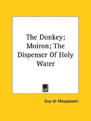 Cover of: The Donkey; Moiron; The Dispenser Of Holy Water