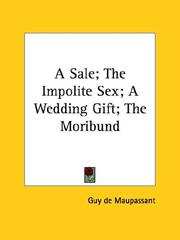 Cover of: A Sale; The Impolite Sex; A Wedding Gift; The Moribund