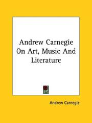 Cover of: Andrew Carnegie on Art, Music and Literature