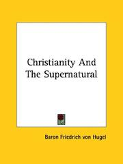Cover of: Christianity and the Supernatural | Friedrich Von Hugel
