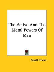 Cover of: The Active and the Moral Powers of Man