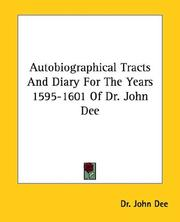 Cover of: Autobiographical Tracts and Diary for the Years 1595-1601 of Dr. John Dee | John Dee
