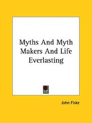 Cover of: Myths and Myth Makers and Life Everlasting