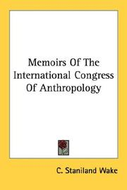 Cover of: Memoirs Of The International Congress Of Anthropology | C. Staniland Wake
