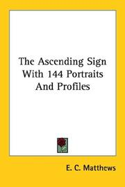 Cover of: The Ascending Sign With 144 Portraits And Profiles | E. C. Matthews