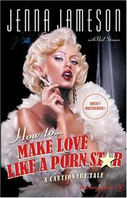 Cover of: How to make love like a porn star | Jenna Jameson