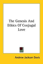 Cover of: The Genesis and Ethics of Conjugal Love