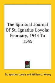 Cover of: The Spiritual Journal Of St. Ignatius Loyola: February, 1544 To 1545