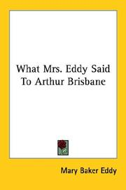 Cover of: What Mrs. Eddy Said To Arthur Brisbane