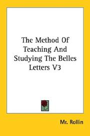 Cover of: The Method Of Teaching And Studying The Belles Letters V3 | Mr. Rollin