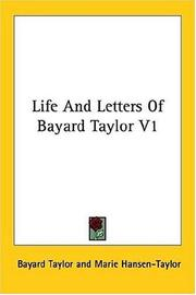 Cover of: Life And Letters Of Bayard Taylor V1