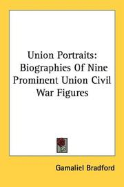 Cover of: Union Portraits: Biographies Of Nine Prominent Union Civil War Figures