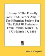 History Of The Friendly Sons Of St. Patrick And Of The Hibernian Society For The Relief Of Emigrants From Ireland, March 17, 1771-March 17, 1892