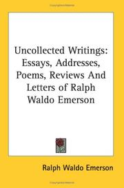 Cover of: Uncollected writings: essays, addresses, poems, reviews and letters