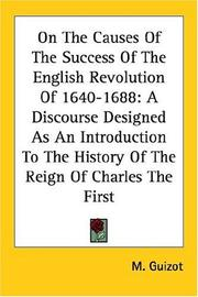 Cover of: On the Causes of the Success of the English Revolution of 1640-1688 | Guizot M.