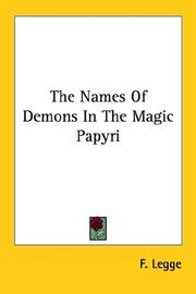 Cover of: The Names Of Demons In The Magic Papyri | F. Legge